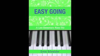 Easy Going by Ernst Schneider (A Late Elementary Piano Trio)