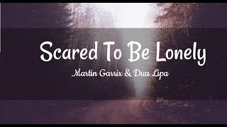Martin Garrix & Dua Lipa - Scared To Be Lonely | Lyrics | Vietsub