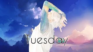 Nightcore - Tuesday [male] +lyrics