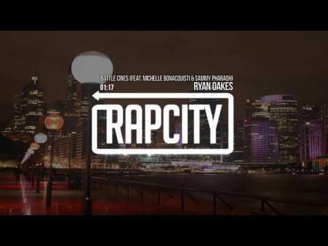 Ryan Oakes - Battle Cries (feat. Michelle Bonacquisti & Sammy Pharaoh)