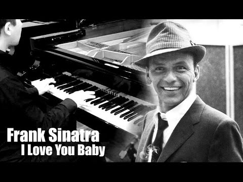 Frank sinatra i love you baby ( julian jones trap bootleg) youtube.