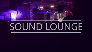 Sound Lounge 2016 / Aftermovie