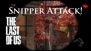 The Last of Us: Snipper Attack #1!