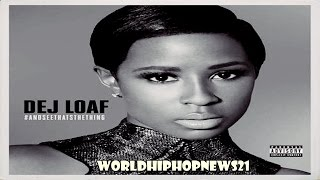 DeJ Loaf - Hey There (feat Future) [Explicit]