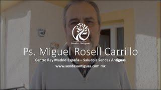Sendas Antiguas - Saludo de Ps. Miguel Rosell