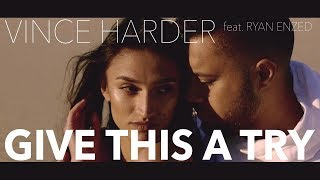 "VINCE HARDER - ""GIVE THIS A TRY"" Official Music Video feat. Ryan Enzed"