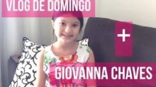 Vlog de Domingo + Giovanna Chaves