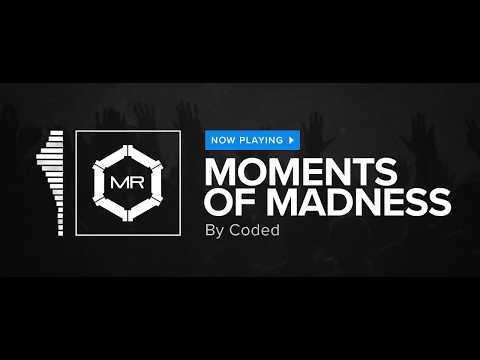 Moments Of Madness de Coded Letra y Video