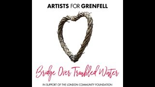 Artists for Grenfell - Download 'Bridge Over Troubled Water' and Donate
