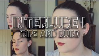 Interlude I / Ripe and Ruin - Alt J (Cover) by Kaeli Fletcher