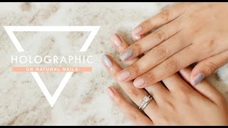 HOLOGRAPHIC GEL NAIL TUTORIAL | ON NATURAL NAILS