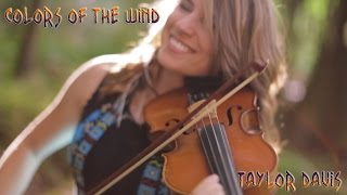 """Colors of the Wind (From Disney's """"Pocahontas"""") - Violin Cover - Taylor Davis"""