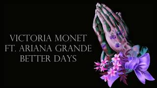 Victoria Monet, Ariana Grande ~ Better Days ~ Lyrics