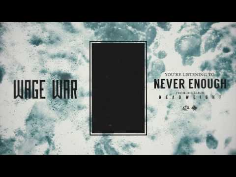 Never Enough de Wage War Letra y Video