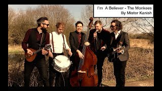 I'm a Believer - The Monkees Cover - Mister Kanish