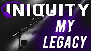 "RAP ♫ ""My Legacy"" | Iniquity Rhymes"