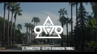 El Chancleteo - Dj Otto (Guaracha Tribal 2017)