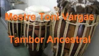 tambor ancestral - mestre toni vargas