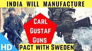 India to manufacture Carl Gustaf Guns after pact with Sweden