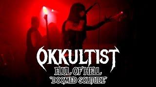"Okkultist - ""Doomed Solitude"" LIVE @ FLUL Of Hell"