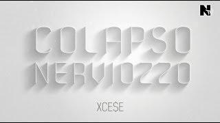 """Xcese en """"Colapso Nerviozzo"""""""