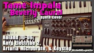 Beverly Laurel | Tame Impala Synth Cover | Microbrute, JU-06, Electribe 2, & Keystep