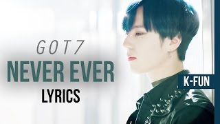 GOT7 - Never Ever Lyrics | Color Coded (Han/Rom/Eng)