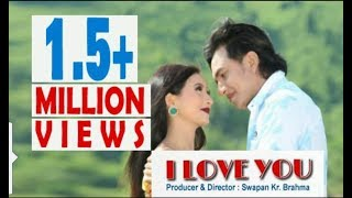 I LOVE YOU ,A Bodo Video Song male virsion , Produced & Directed by Swapan Kr. Brahma width=
