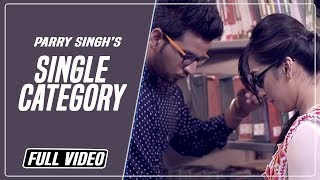 Single Category I Parry Singh I Latest Official Punjabi Songs 2014 | Rootz Records