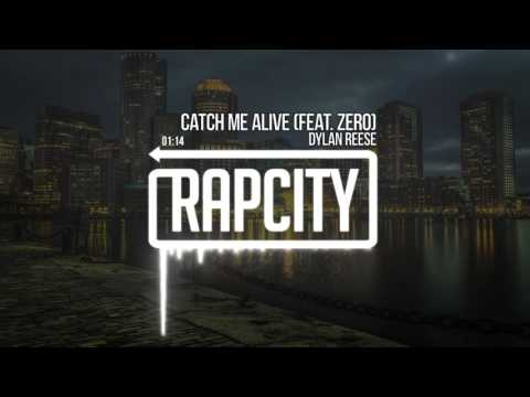 Dylan Reese - Catch Me Alive (feat. Zero)
