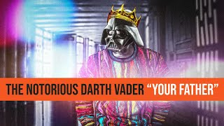 """THE NOTORIOUS DARTH VADER-  OFFICIAL """"YOUR FATHER"""" (BIG POPPA PARODY)"""