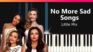 "Little Mix - ""No More Sad Songs"" Piano Tutorial - Chords - How To Play - Cover"