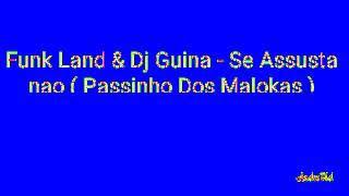 Funk Land e DJ guina - Se Assusta Não ( Passinho dos maloka )