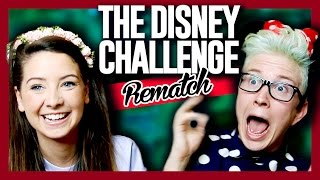 The Disney Challenge REMATCH (ft. Zoella)   Tyler Oakley