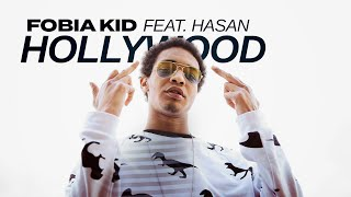 FOBIA KID – HOLLYWOOD (Feat. HASAN)