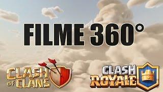 FILME 360° CLASH OF CLANS E CLASH ROYALE