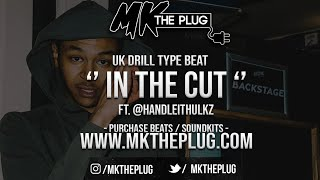 '' IN THE CUT '' | UK DRILL TYPE BEAT | @MKTHEPLUG X @HANDLEITHULKZ