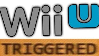 How the Wii U TRIGGERS You!