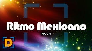 Ritmo Mexicano - MC GW | Divertidance Dança e Diversão