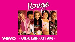 Rouge - Quero Estar Com Você (I Want To Be There) (Áudio Oficial)