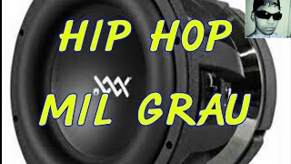 Hip Hop - Mil Grau - Som Automotivo