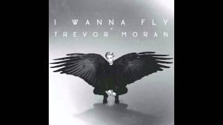 Trevor Moran - I Wanna Fly (Audio)