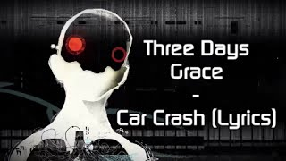 "Three Days Grace - ""Car Crash"" (Lyric Video)"