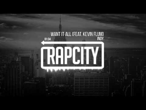 INDY - Want It All (feat. Kevin Flum)