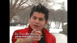En Tus Manos ( video retro)-Grupo Maravilla de Robin Revilla