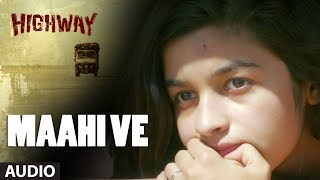 A.R Rahman Maahi Ve Full Song (Audio) Highway   Alia Bhatt, Randeep Hooda   Imtiaz Ali width=