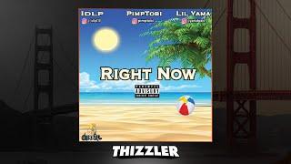 IDLP x Pimp Tobi x Lil Yama - Right Now [Prod. BigBoyTraks] [Thizzler.com Exclusive]