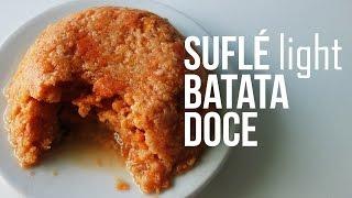 Suflé de Batata Doce Light | Receita Fit (Sem Glúten)