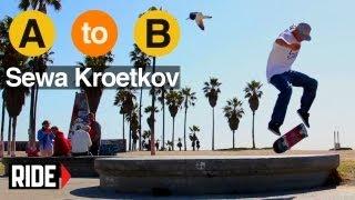 Sewa Kroetkov Skates West Los Angeles - A to B