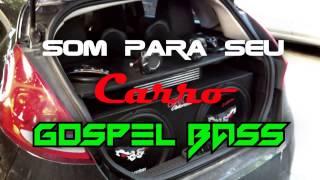 Gospel BASS - Som p/ seu carro ♪ Difulgas - The big Ft. Tribo da periferia